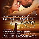 Beacon of Love: Hometown Heroes Series, Book 1 | Allie Boniface