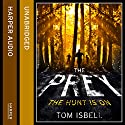 The Prey: The Prey Series, Book 1 Audiobook by Tom Isbell Narrated by Ariana Delawari, Christian Barillas