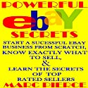 Powerful eBay Secrets: Start a Successful eBay Business from Scratch Audiobook by Marc Pierce Narrated by Marc Pierce, Michael Sparks