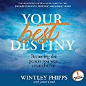 Your Best Destiny: A Powerful Prescription for Personal Transformation Audiobook by Wintley Phipps Narrated by Wintley Phipps