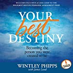 Your Best Destiny: A Powerful Prescription for Personal Transformation | Wintley Phipps