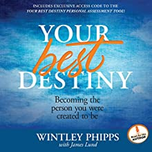 Your Best Destiny: A Powerful Prescription for Personal Transformation (       UNABRIDGED) by Wintley Phipps Narrated by Wintley Phipps