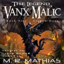 Trigon Daze: The Legend of Vanx Malic, Book 5 Audiobook by M. R. Mathias Narrated by Jeff Bower