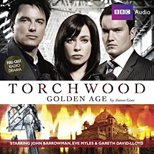 Torchwood: Golden Age | [James Goss]