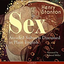 Sex: Avoided Subjects Discussed in Plain English Audiobook by Henry Stanton Narrated by Edward Miller