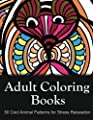 Adult Coloring Books: 50 Cool Animal Patterns for Stress Relaxation: EXTRA: Download a PDF Version onto Your Computer for Easy Printout...