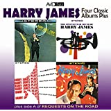 Four Classic Albums Plus: Harry James and His New Swingin Band / Harry James Today / Harry James Plays Neal Hefti / The Spectacular Sound of Harry James (Remastered)