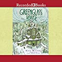 Greenglass House (       UNABRIDGED) by Kate Milford Narrated by Chris Henry Coffey