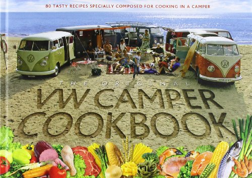 The Original VW Camper Cookbook: 80 Tasty Recipes Specially Composed for Cooking in a Camper by Lennart Hannu, Steve Rooker, Susanne Rooker