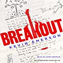 Breakout Audiobook by Kevin Emerson Narrated by Fred Berman