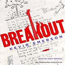 Breakout (       UNABRIDGED) by Kevin Emerson Narrated by Fred Berman