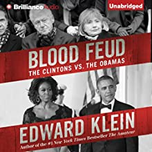 Blood Feud: The Clintons vs. The Obamas (       UNABRIDGED) by Edward Klein Narrated by Lars Mikaelson