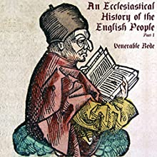 An Ecclesiastical History of the English People, Part I | Livre audio Auteur(s) :  Venerable Bede Narrateur(s) : Jack Chekijian