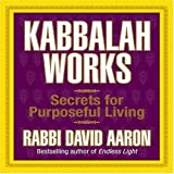 Kabbalah Works: Secrets for Purposeful Living (Your Coach in a Box)