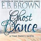Ghost Dance Hörbuch von E.B. Brown Gesprochen von: Kay L. Dees