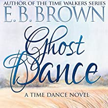 Ghost Dance Audiobook by E.B. Brown Narrated by Kay L. Dees