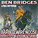 Barbed Wire Noose: A Judge and Dury Western Audiobook by Ben Bridges Narrated by J Rodney Turner