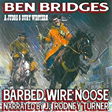 Barbed Wire Noose: A Judge and Dury Western (       UNABRIDGED) by Ben Bridges Narrated by J Rodney Turner