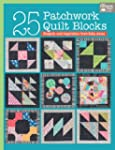 25 Patchwork Quilt Blocks: Projects a...