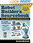 Robot Builder's Sourcebook: Over 2,50...