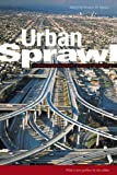 Urban Sprawl: Causes, Consequences, & Policy Responses (Urban Institute Press)