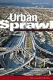 Urban Sprawl: Causes, Consequences, & Policy Responses (Urban Institute Press)