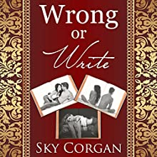 Wrong or Write: Complete Collection (       UNABRIDGED) by Sky Corgan Narrated by Melissa Gonzalez