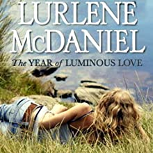 Year of Luminous Love (       UNABRIDGED) by Lurlene McDaniel Narrated by Reay Kaplan