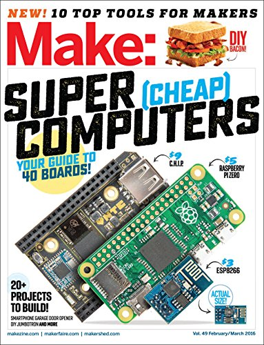 Make: Super Cheap Computers: 49 (Make: Technology on Your Time)