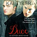 Duce: A Novel (World's End Book 1) Audiobook by Kai Tyler Narrated by Darren Homewood