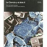 La ciencia y el arte II. Ciencias experimentales y conservación del patrimonio histórico