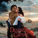 Destiny's Captive: Destiny, Book 3 Audiobook by Beverly Jenkins Narrated by Thomas Penny