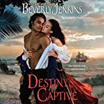 Destiny's Captive: Destiny, Book 3 | Beverly Jenkins