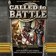 Called to Battle, Volume Two: A Warmachine Collection (       UNABRIDGED) by Steve Diamond, Matt Forbeck, Chris A. Jackson, Howard Tayler Narrated by Marc Vietor, R.C. Bray