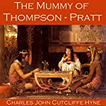 The Mummy of Thompson-Pratt   Charles John Cutcliffe Hyne