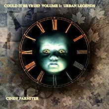 Could It Be True?: Volume 1: Urban Legends Audiobook by Cindy Parmiter Narrated by Darren Marlar