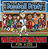 img - for Baseball Brady (The Rules of the Game for Kids) book / textbook / text book