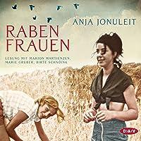 Rabenfrauen Hörbuch von Anja Jonuleit Gesprochen von: Marion Martienzen, Marie Gruber