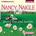 Sweet Tea and Secrets: An Adams Grove Novel, Book 1 Audiobook by Nancy Naigle Narrated by Shannon McManus