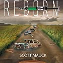 Reborn Audiobook by Scott Mauck Narrated by Dan McGowan