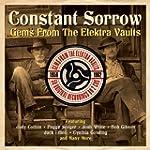 Constant Sorrow/Gems From the Elektra...