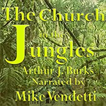 Church in the Jungles (       UNABRIDGED) by Arthur J. Burks Narrated by Mike Vendetti