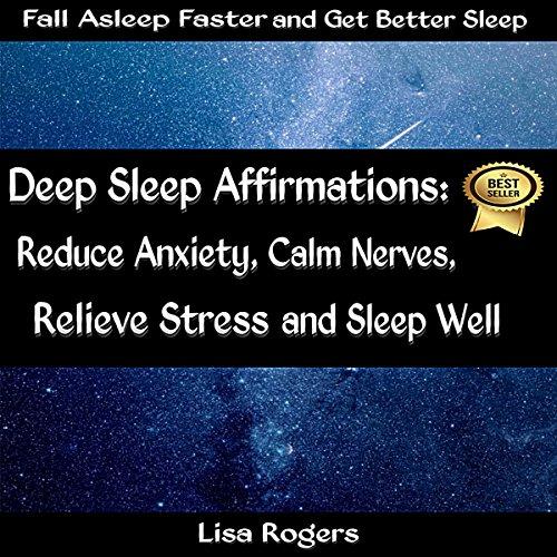 Deep Sleep Affirmations: Reduce Anxiety, Calm Nerves