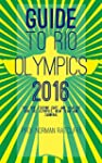 Guide to Rio Olympics 2016: Tips for...