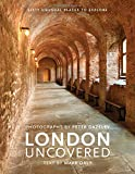 London Uncovered: Sixty Unusual Places to Explore