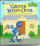 Grover Sleeps Over (Sesame Street, A Growing Up Book) (A Golden Book) (featuring Jim Henson's Sesame Street Muppets) (0307120104) by Maggie Swanson