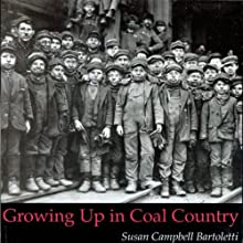 Growing Up in Coal Country (       UNABRIDGED) by Susan Campbell Bartoletti Narrated by Suzanne Toren