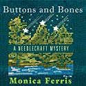 Buttons and Bones (       UNABRIDGED) by Monica Ferris Narrated by Susan Boyce