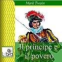 Il principe e il povero Hörbuch von Mark Twain Gesprochen von:  N.N.