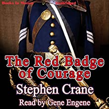 The Red Badge of Courage (       UNABRIDGED) by Stephen Crane Narrated by Gene Engene